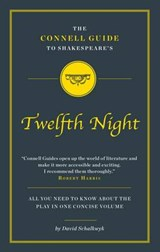 Connell Guide to Shakespeare's Twelfth Night | David Schalkwk |