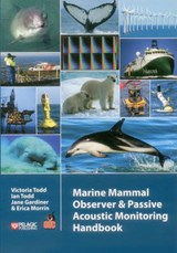 Marine Mammal Observer and Passive Acoustic Monitoring Handbook | Victoria L. G. Todd |
