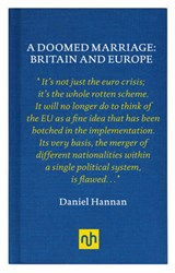 A Doomed Marriage: Britain and Europe | Daniel Hannan |