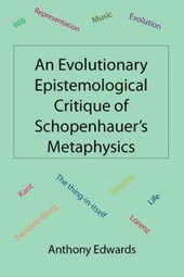 An Evolutionary Epistemological Critique of Schopenhauer's Metaphysics | Anthony Edwards |