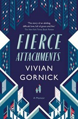 Fierce Attachments | Vivian Gornick |