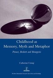 Childhood As Memory, Myth and Metaphor