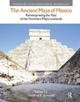 The Ancient Maya of Mexico | auteur onbekend |