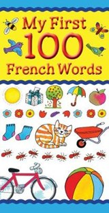 My First 100 French Words | Catherine Bruzzone |