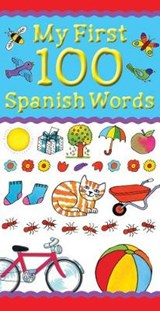 My First 100 Spanish Words | Clare Beaton |