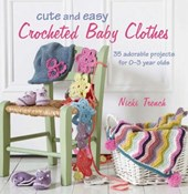 Cute and Easy Crocheted Baby Clothes | Nicki Tranch |