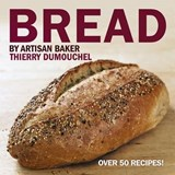 Bread by Artisan Baker Thierry Dumouchel | Thierry Dumouchel |
