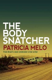 The Body Snatcher | Patricia Melo |