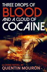 Three Drops of Blood and a Cloud of Cocaine | Quentin Mouron |