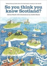 So You Think You Know Scotland? | Adrian Searle; Judith Hastie |