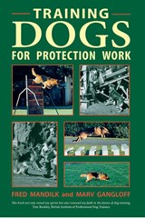 Training Dogs for Protection Work | Mandilk & Fred Gangloff & Marv |