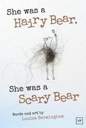 She Was a Hairy Bear, She Was a Scary Bear