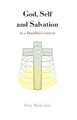 God, Self and Salvation in a Buddhist Context | MacKenzie Rory |
