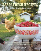 Farm Fresh Recipes | Heather Cameron |