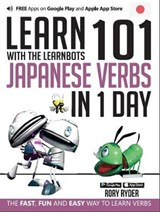Learn 101 Japanese Verbs in 1 Day with the Learnbots | Rory Ryder |