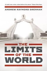 The Limits of the World | Andrew Raymond Drennan |