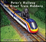 Peter's Railway the Great Train Robbery | Christopher G C Vine |