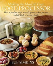 Making the Most of Your Food Processor | Sue Simkins |