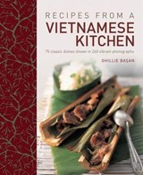 Recipes from a Vietnamese Kitchen | Ghillie Basan |