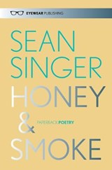 Honey & Smoke | Sean Singer |