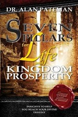 Seven Pillars for Life and Kingdom Prosperity | Alan Pateman |