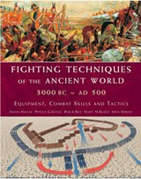 Fighting Techniques of the Ancient World 3000 BC - 500 AD | Simon Anglim |