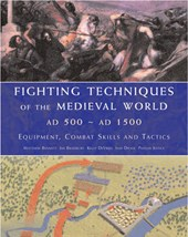 Fighting Techniques of the Medieval World, AD 500- AD 1500