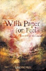 With Paper for Feet | Jennifer A McGowan |