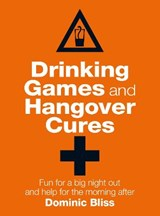 Drinking Games and Hangover Cures | Dominic Bliss |