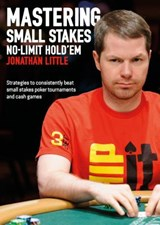 Mastering Small Stakes No-Limit Hold'Em | Jonathan Little |