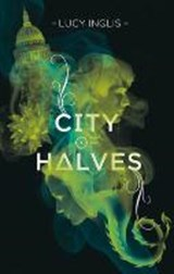 City of Halves | Lucy Inglis |