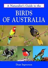 A Naturalist's Guide to the Birds of Australia | Dean Ingwersen |