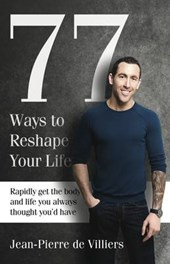 77 Ways to Reshape Your Life