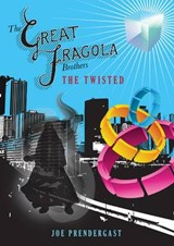 The Great Fragola Brothers - The Twisted | Joe Prendergast |