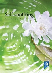 Self Soothing Coping With Everyday and Extraordinary Stress