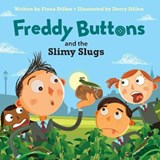 Freddy Buttons and the Slimy Slugs | Fiona Dillon |