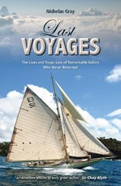 Last Voyages - The Lives and Tragic Loss of Remarkable Sailors Who Never Returned