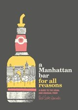 A Manhattan Bar for All Reasons | Herb Lester |