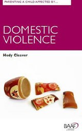 Parenting A Child Affected by Domestic Violence | Hedy Cleaver |