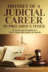 The Odyssey of a Judicial Career in Precarious Times | Chief Justice Samuel William Wa Wambuzi |