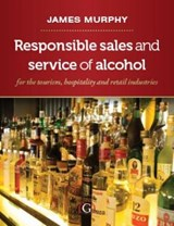 Responsible Sales, Service and Marketing of Alcohol | James Murphy |