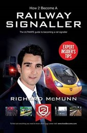 How to Become a Railway Signaller: The Ultimate Guide to Bec | Richard McMunn |