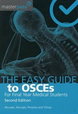 The Easy Guide to OSCEs for Final Year Medical Students, Second Edition | Nazmul Akunjee ; Muhammed Akunjee ; Dominic Pimenta ; Dilsan Yilmaz |