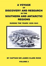 Voyage of Discovery & Research in the Southern and Antarctic | James Clark Ross |