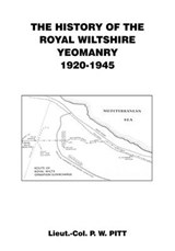 History of the Royal Wiltshire Yeomanry {1920 - 1945] | P.W Pitt |