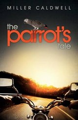 The Parrot's Tale | Miller Caldwell |