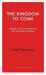 The Kingdom to Come | Peter Hennessy |