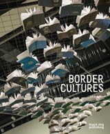 Border Cultures | Srimoyee Mitra; Rodney Lee; Bonnie Devine |