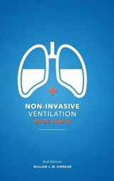 Non-Invasive Ventilation Made Simple | William J. M. Kinnear |