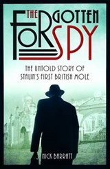 The Forgotten Spy | Nick Barratt |